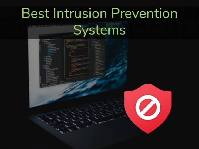 Best Intrusion Prevention Systems