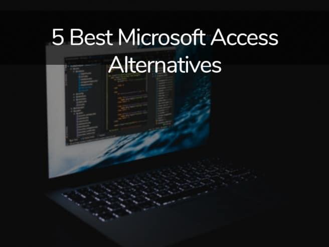 Best Microsoft Access Alternatives