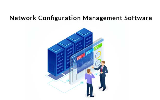 Best Network Configuration Management Software & Tools