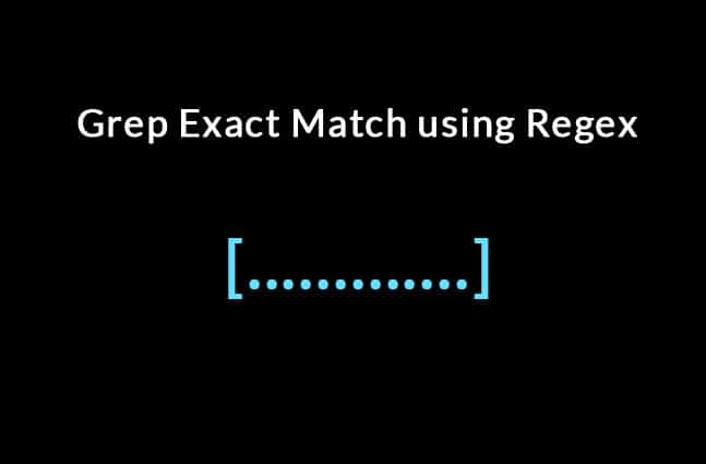 Grep Exact Match - Use Regex