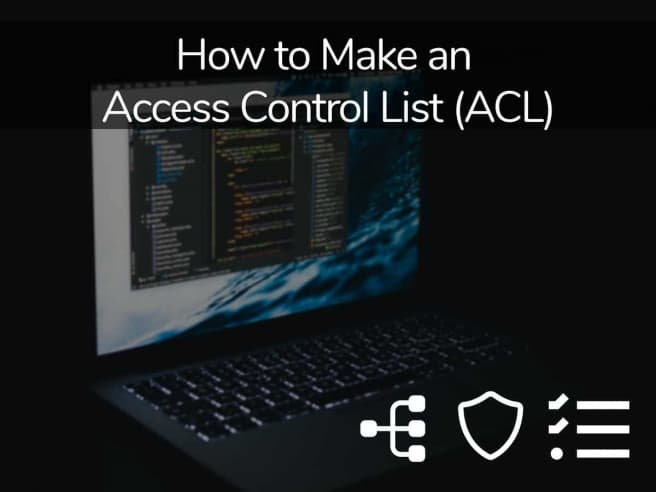How to Make an Access Control List ACL