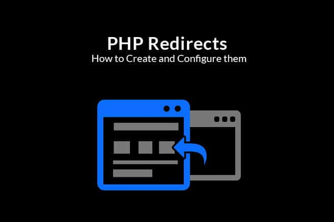 PHP Redirects – How to Create and Configure them