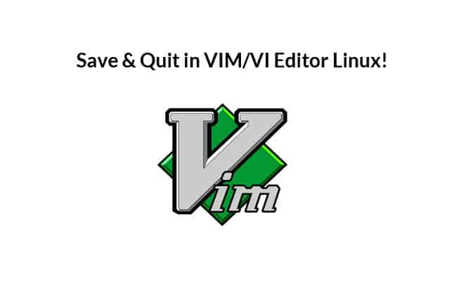 HowTo: Save & Quit in VIM/VI Editor Linux!
