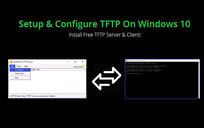 Setup & Configure TFTP On Windows 10