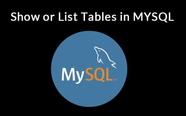 Show or List tables in a MySQL