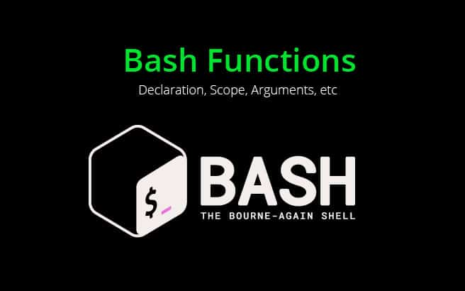 bash functions - Learn about Declaration, Scope and Arguments