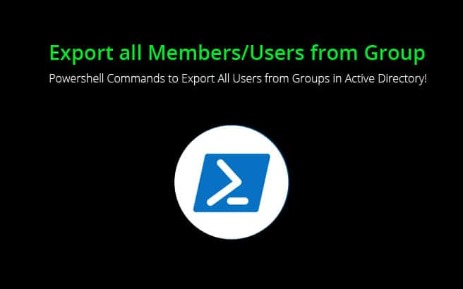 export members or users from active directory group using Powershell to csv