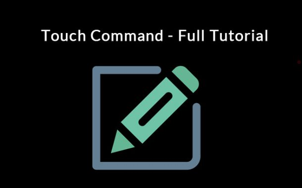 touch command - full tutorial how to modify access time, modified time and created time on a file in linux